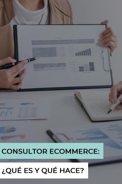 Consultor ecommerce: ¿qué es y qué hace?