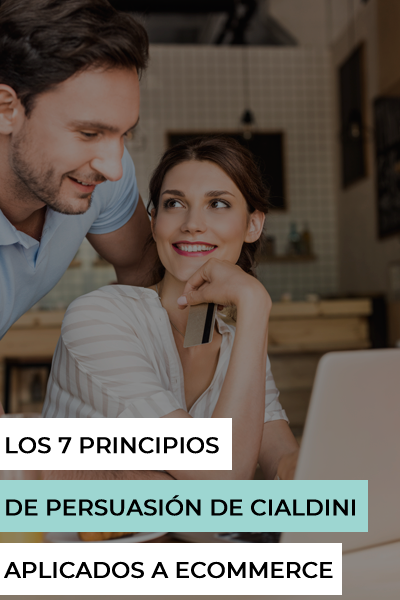 Los 7 principios de persuasión de Cialdini aplicados a ecommerce